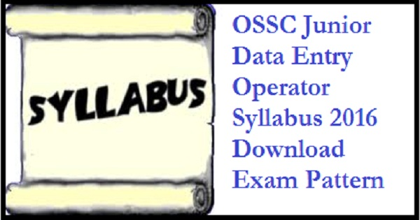 OSSC-Junior-Data-Entry-Operator-Exam-Syllabus-2016