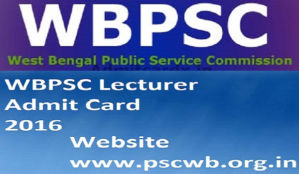 WBPSC Lecturer Admit Card 2016