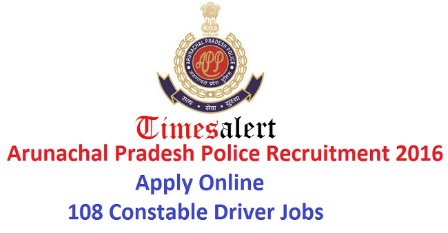 Arunachal Pradesh Police Recruitment 2016