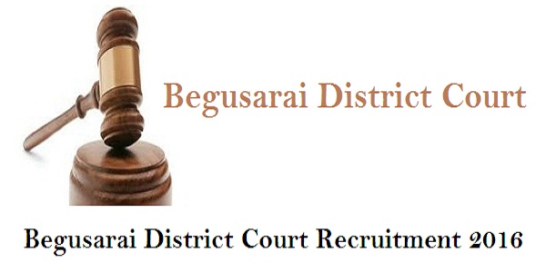 Begusarai-District-Court-Recruitment-2016