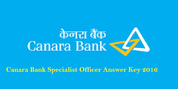 Canara-Bank-Specialist-Officer-Answer-Key-2016
