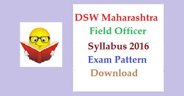 DSW Maharashtra Field Officer Syllabus 2016