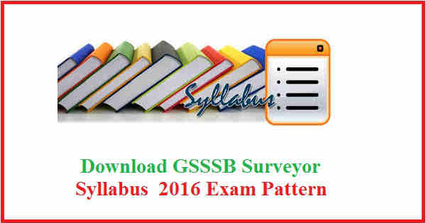 GSSSB Surveyor Syllabus 2016