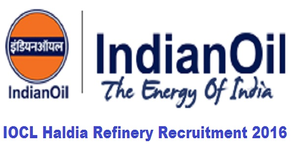 IOCL Haldia Refinery Recruitment 2016