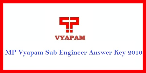 MP-Vyapam-Sub-Engineer-Answer-Key-2016