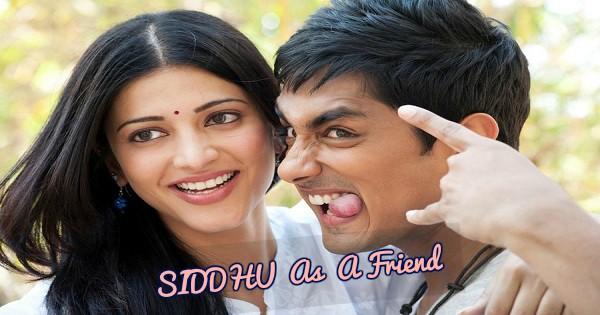 SIDDHU As A Friend