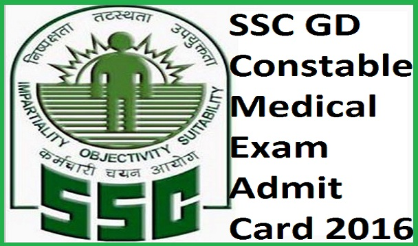SSC GD Constable Medical Exam Admit Card 2016 Download Hall Ticket ...