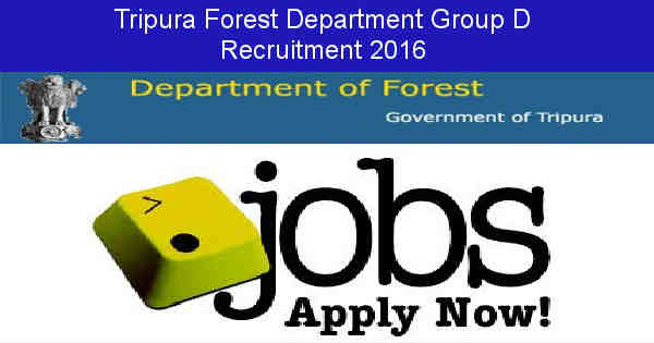 Tripura Forest Department Group D Recruitment 2016