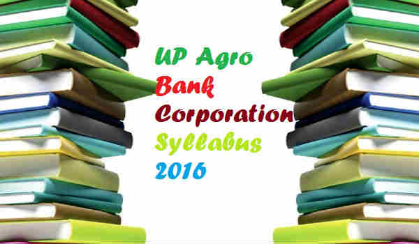 UP Agro Bank Corporation Syllabus 2016