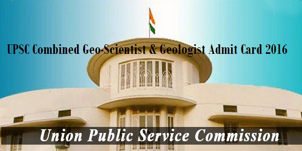 UPSC-Combined-Geo-Scientist-Geologist-Admit-Card-2016