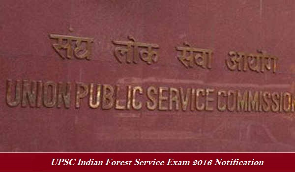 UPSC Indian Forest Service Notification 2016