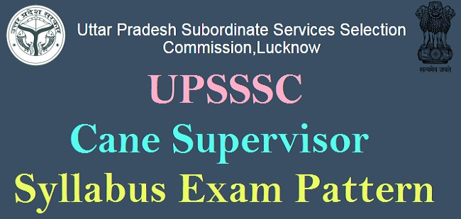 UPSSSC Cane Supervisor Syllabus Pattern 2016