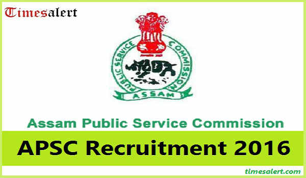 APSC Recruitment 2016