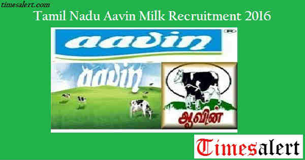 Aavin Milk Tamil Nadu Recruitment 2016