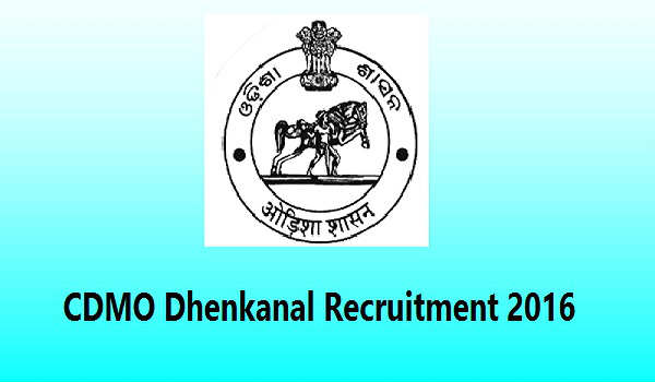 CDMO-Dhenkanal-Recruitment-2016