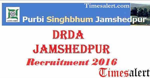 DRDA Jamshedpur Recruitment 2016
