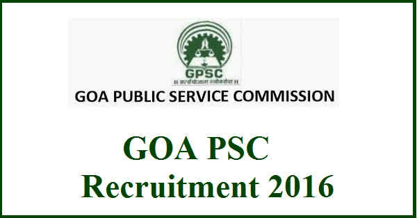 GOA PSC Recruitment 2016