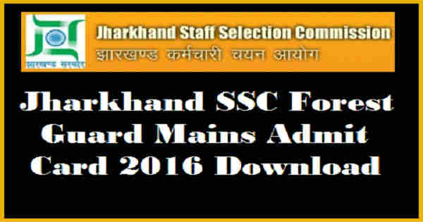 JSSC Forest Guard Mains Admit Card 2016