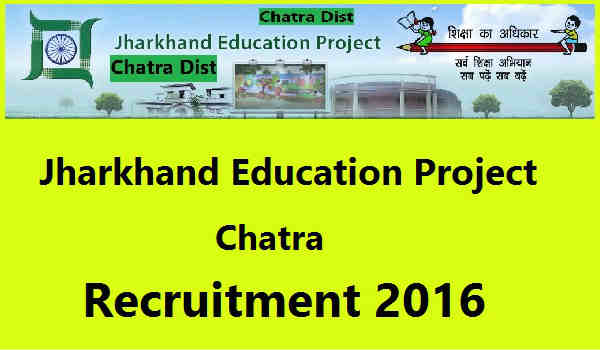 Jharkhand-Education-Project-Chatra-Recruitment-2016