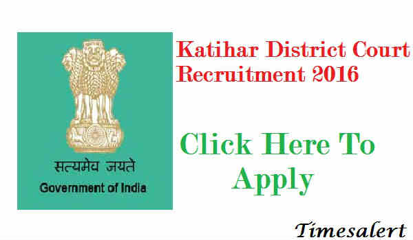 Katihar District Court Recruitment 2016
