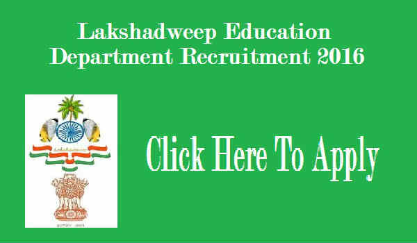 Lakshadweep Education Department Recruitment 2016