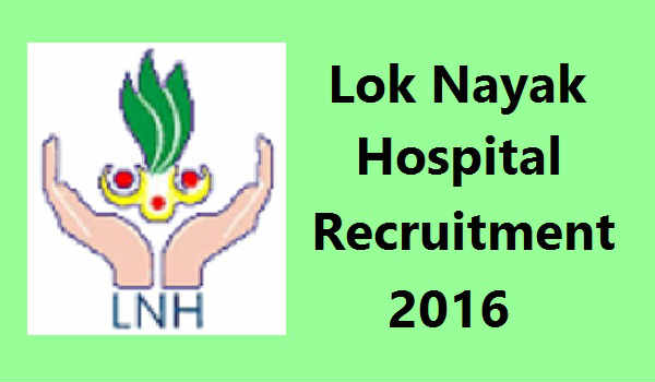 Lok-Nayak-Hospital-Recruitment-2016