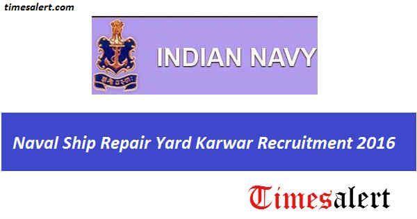 Naval Ship Repair Yard Karwar Recruitment 2016