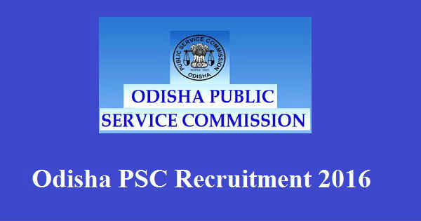 Odisha PSC Recruitment 2016