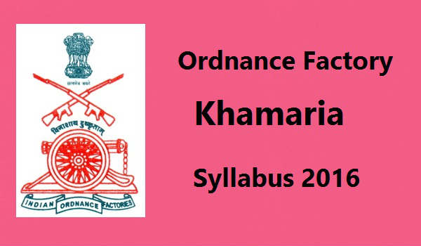 Ordnance-Factory-Khamaria-Syllabus-2016