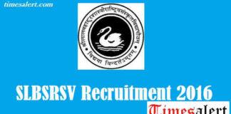 SLBSRSV Recruitment 2016