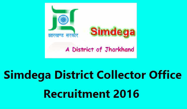 Simdega-District-Collector-Office-Recruitment-2016