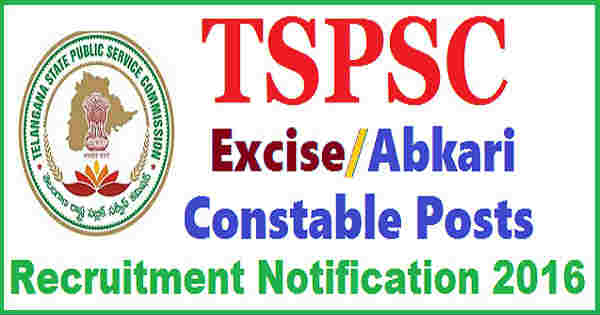 TSPSC Excise Constable Recruitment 2016