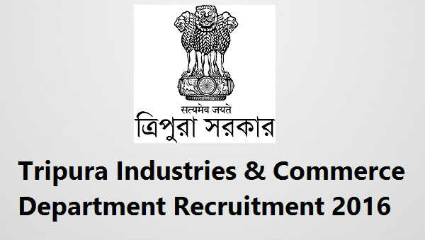 Tripura-Industries-Commerce-Department-Recruitment-2016