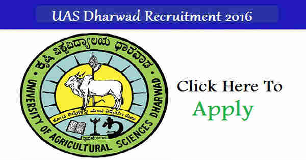 UAS Dharwad Recruitment 2016