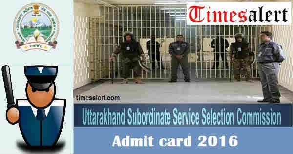 UKSSSC Admit Card 2016