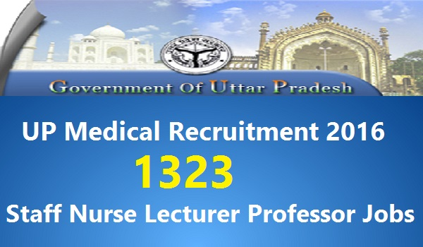 UP Staff Nurse Medical Lecturer Recruitment 2016