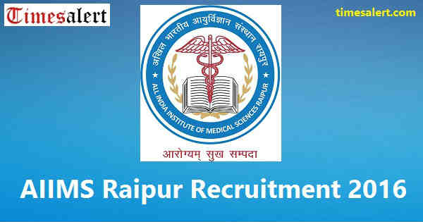 AIIMS Raipur Recruitment 2016