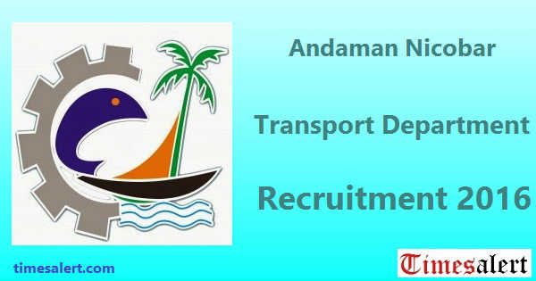 Andaman Nicobar Transport Department Recruitment 2016