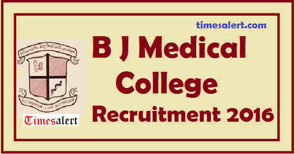 B J Medical College Recruitment 2016
