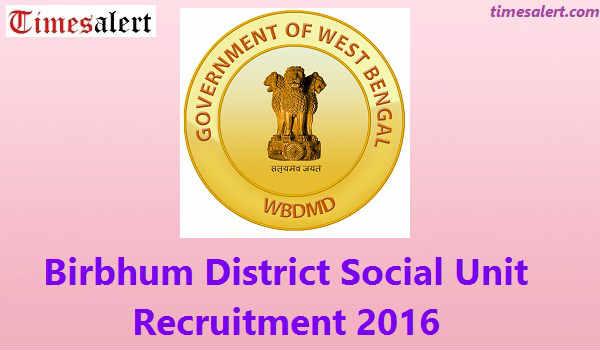 Birbhum District Social Unit Recruitment-2016