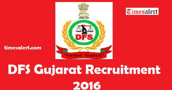 DFS Gujarat Recruitment 2016