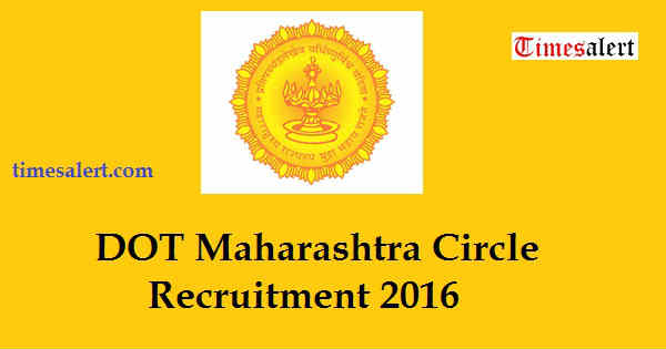 DOT Maharashtra Circle Recruitment 2016