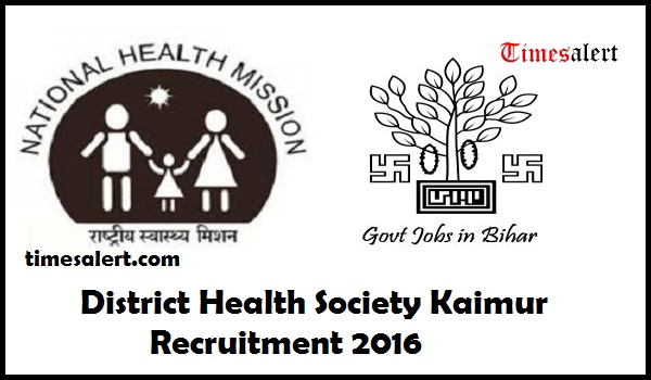 District Health Society Kaimur Recruitment 2016