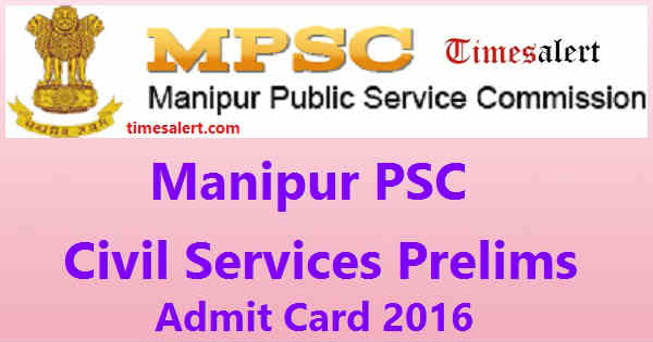 Manipur PSC Civil Services Prelims Admit Card 2016