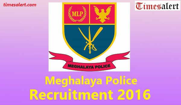Meghalaya Police Recruitment 2016