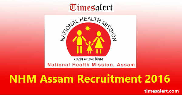 NHM Assam Recruitment 2016