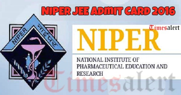 NIPER JEE exam admit card 2016