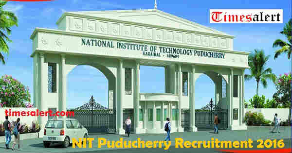 NIT Puducherry Recruitment 2016