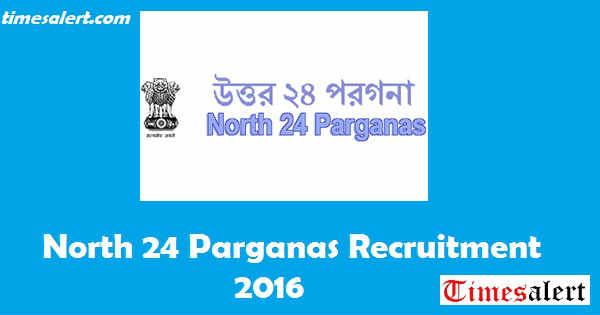 North 24 Parganas Recruitment 2016