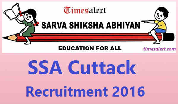 SSA Cuttack Recruitment 2016